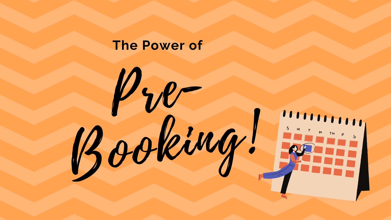 The Power of Pre-Booking text with girl and calendar