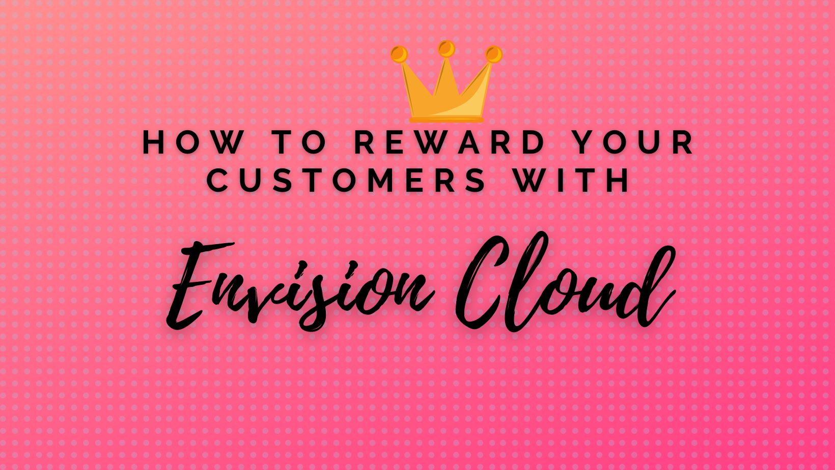 how to reward your customers graphic with crown